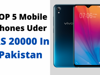 Top 5 Mobile under 20000 in Pakistan