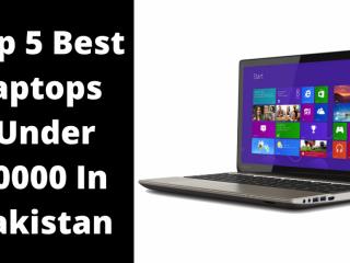Top 5 Best Laptops Under 50000 Rupees In Pakistan